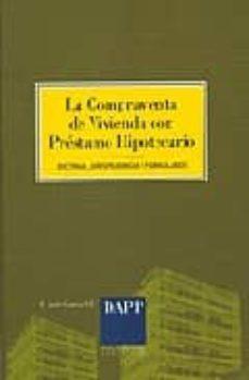 Inmaswan.es La Compraventa De Vivienda Con Prestamo Hipotecario: Doctrina, Ju Risprudencia Y Formularios Image