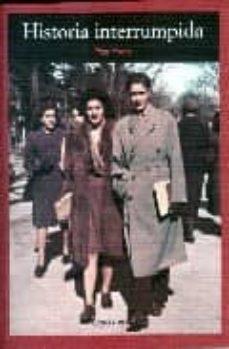 Descarga gratuita de libros online en pdf. HISTORIA INTERRUMPIDA DJVU PDF ePub de PILAR IVARS