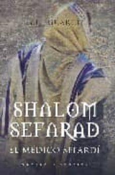 Descarga gratuita de libros en pdf gratis. SHALOM SEFARAD, EL MEDICO SEFARDI (Literatura española) DJVU CHM RTF de G.H. GUARCH 9788496710139