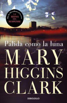 palida como la luna-mary higgins clark-9788497595339