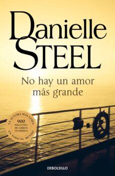 Descarga gratuita de libros de dominio público. NO HAY UN AMOR MAS GRANDE 9788497596039 (Spanish Edition)  de DANIELLE STEEL