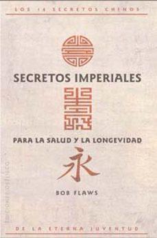 secretos imperiales para la salud y la longevidad-bob flaws-9788497771139