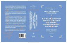Descarga gratuita de ebooks en archivo pdf. MEDICINA LEGAL REPRODUCTIVA: OBSTETRICIA Y GINECOLOGIA LEGAL Y FO RENSE. PEDIATRIA LEGAL Y FORENSE. VIOLENCIA. VICTIMAS