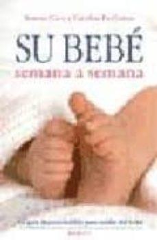 Descargar ebooks completos de google SU BEBE SEMANA A SEMANA