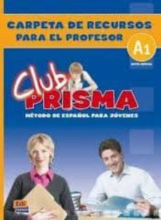 Bressoamisuradi.it Carpeta De Recursos Profesor Club Prisma A1 Image
