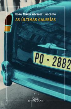 as últimas galerías (ebook)-xose maria alvarez caccamo-9788498657739