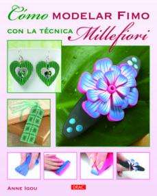 Libro gratis para descargar en línea. COMO MODELAR CON FIMO CON LA TECNICA MILLEFIORI (Literatura española)