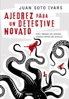 (pe) ajedrez para un detective novato-juan soto ivars-9788498779639