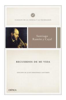 recuerdos de mi vida-santiago ramon y cajal-9788498927139