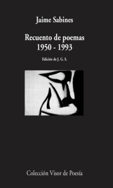 recuento de poemas: 1950-1993-jaime sabines-9788498958539