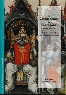 Geekmag.es El Corpus Christi En Zaragoza (Siglos Xiv-xvi): Arte En Torno A La Paraliturgia Procesal Image