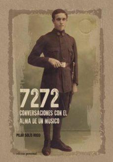 Descargar 7272 CONVERSACIONES CON EL ALMA DE UN MUSICO gratis pdf - leer online