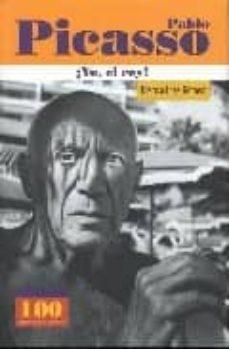 Vinisenzatrucco.it Pablo Picasso: ¡Yo, El Rey¡ Image