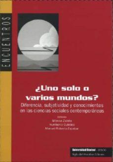 Bressoamisuradi.it Uno Solo O Varios Mundos: Diferencia, Subjetividad Y Conocimiento S En Las Ciencias Sociales Contemporaneas Image