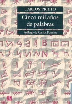 cinco mil años de palabras-carlos prieto-9789681674939