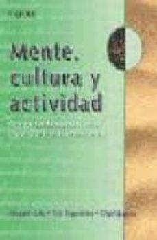 Encuentroelemadrid.es Mente, Cultura Y Actividad: Escritos Fundamentales Sobre Cognicio N Humana Comparada Image