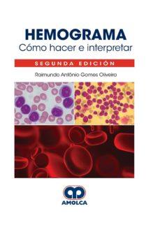 Libro electrónico para el procesamiento de imágenes digitales de descarga gratuita. HEMOGRAMA. CÓMO HACER E INTERPRETAR (2ª ED.) de R. GOMES 9789806574939