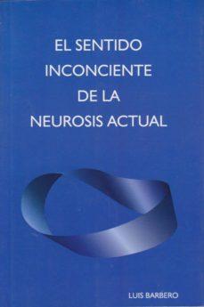 Curiouscongress.es El Sentido Inconciente De La Neurosis Actual Image