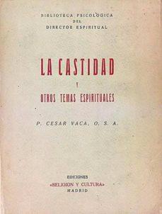 LA CASTIDAD Y OTROS TEMAS ESPIRITUALES - P. CÉSAR VACA | Adahalicante.org