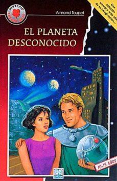 EL PLANETA DESCONOCIDO - ARMAND TOUPET  