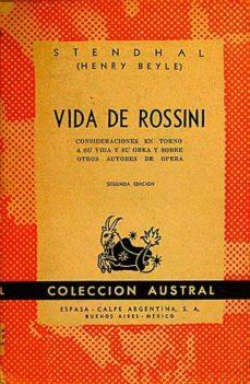 Mrnice.mx Vida De Rossini. Consideraciones En Torno A Su Vida Y Su Obra Y Sobre Otros Autores De ÓPera. Image