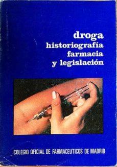 Concursopiedraspreciosas.es Droga, Historiografía, Farmacia Y Legislación Image