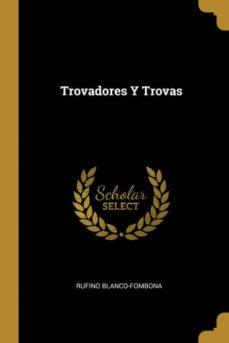 TROVADORES Y TROVAS | RUFINO BLANCO-FOMBONA- | Comprar libro 9780270769449