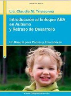 Relaismarechiaro.it Introduccion Al Enfoque Aba En Autismo Y Retraso De Desarrollo. Un Manual Para Padres Y Educadores. Image