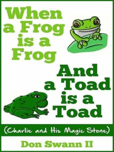 when a frog is a frog and a toad is a toad (ebook)-don swann ii-9781301862849