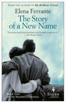 Pdf descargar libros en ingles THE STORY OF A NEW NAME FB2 DJVU RTF 9781609451349 de ELENA FERRANTE