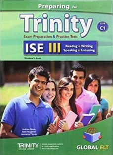 Descarga gratuita de libros de iphone PREPARING FOR TRINITY-ISE III - CEFR C1 - READING - WRITING - SPEAKING - LISTENING - STUDENT S BOOK 9781781643549 in Spanish de