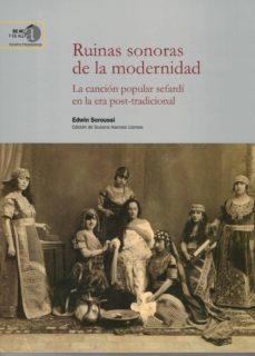RUINAS SONORAS DE LA MODERNIDAD : LA CANCION POPULAR SEFARDI EN LA ERA POST-TRADICIONAL