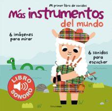 Cronouno.es Mi Primer Libro De Sonidos:mas Instrumentos Del Mundo Image