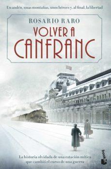 Leer libros completos en línea descarga gratuita VOLVER A CANFRANC de ROSARIO RARO 9788408153849  in Spanish