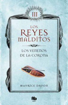 Descargas gratuitas de Bookworm LOS VENENOS DE LA CORONA (LOS REYES MALDITOS 3) PDB MOBI CHM de MAURICE DRUON