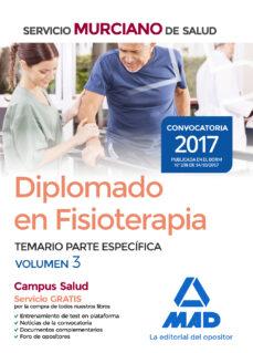 diplomado en fisioterapia del servicio murciano de salud: temario parte especifica (vol. 3)-9788414213049