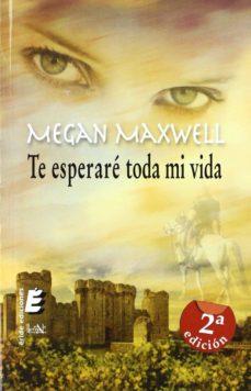 te esperare toda mi vida (2ª ed.)-megan maxwell-9788415425649