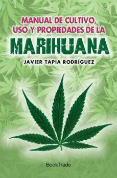 manual de cultivo, uso y propiedades de la marihuana-javier tapia rodriguez-9788415999249