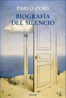 biografia del silencio-pablo d ors-9788416280049