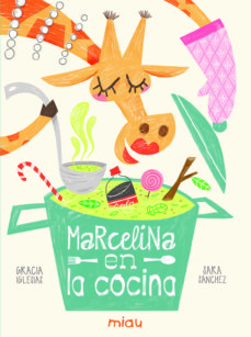 MARCELINA EN LA COCINA | GRACIA IGLESIAS | Comprar libro 9788416434749