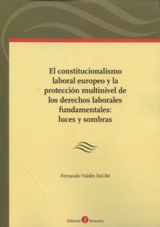 Ironbikepuglia.it El Constitucionalismo Laboral Europeo Y La Protección Multinivel De Los Derechos Laborales Fundamentales: Luces Y Sombras Image