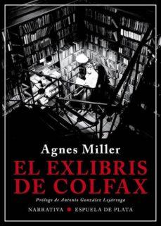 Descargas de libros electrónicos en formato txt EL EXLIBRIS DE COLFAX en español de AGNES MILLER