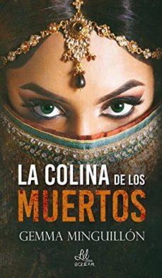 Foro de descarga de libros electrónicos en pdf gratis LA COLINA DE LOS MUERTOS de GEMMA MINGUILLÓN en español  9788417160449