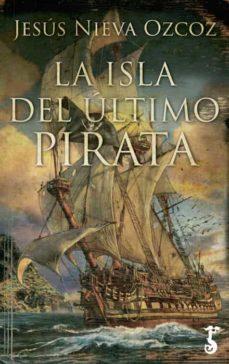 la isla del último pirata-jesus nieva ozcoz-9788417241049
