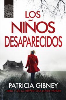 Descargar libro isbn numero LOS NIÑOS DESAPARECIDOS (SERIE LOTTIE PARKER 1) 9788417333249 (Literatura española) de PATRICIA GIBNEY FB2