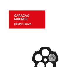 Ebooks best sellers CARACAS MUERDE (Spanish Edition) CHM MOBI de HECTOR TORRES 9788417375249