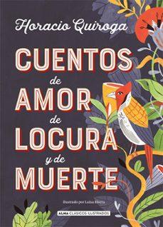 Amazon kindle books descargas gratuitas CUENTOS DE AMOR DE LOCURA Y DE MUERTE 9788417430849 CHM RTF de HORACIO QUIROGA