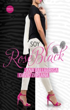 Descargas de ebooks epub SOY ROSE BLACK de ANA BALLABRIGA, DAVID ZAPLANA 9788417451349 FB2
