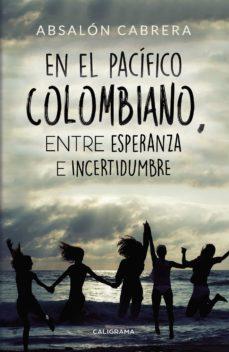 Lofficielhommes.es (I.b.d.) En El Pacifico Colombiano, Entre Esperanza E Incertidumbre Image