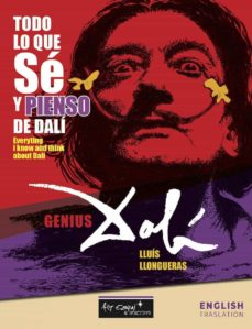 Ebook nl descargar gratis TODO LO QUE SÉ Y PIENSO DE SALVADOR DALÍ de LLUIS LLONGUERAS  en español 9788417647049